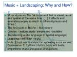 music landscaping why and how