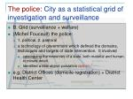 the police city as a statistical grid of investigation and surveillance