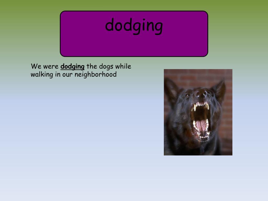 dodging