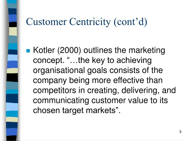 Customer centricity cont d