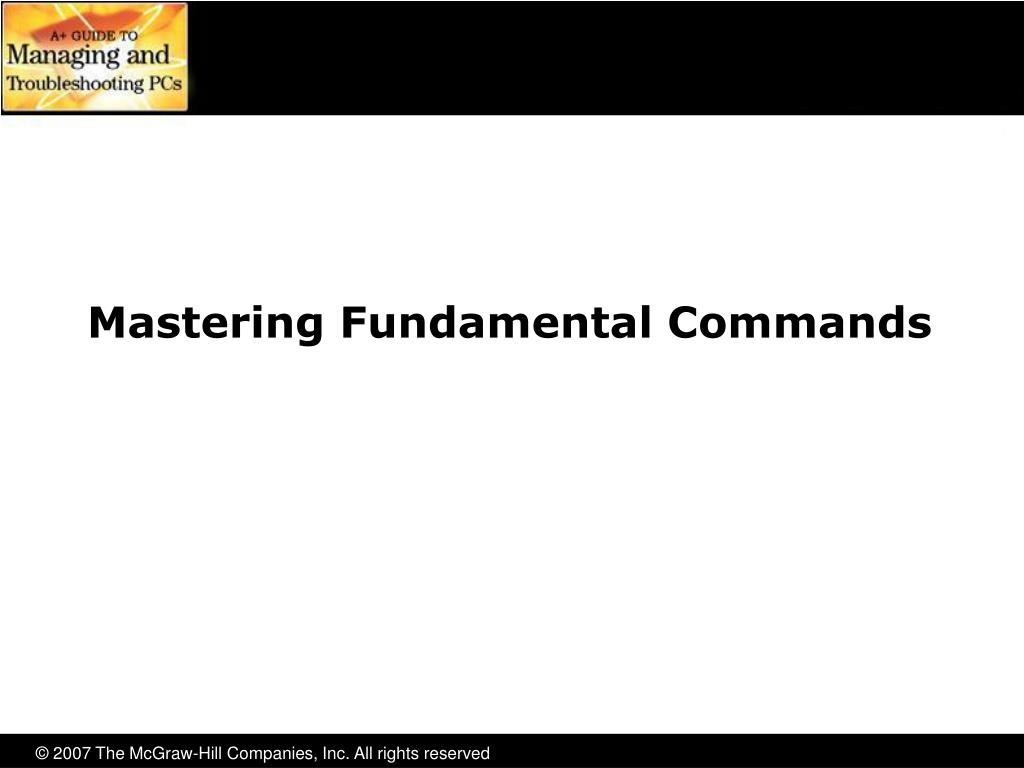 Mastering Fundamental Commands