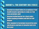 harney v the century ins 1983