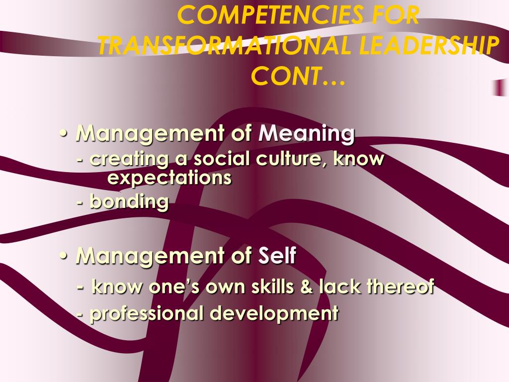 COMPETENCIES FOR TRANSFORMATIONAL LEADERSHIP CONT…