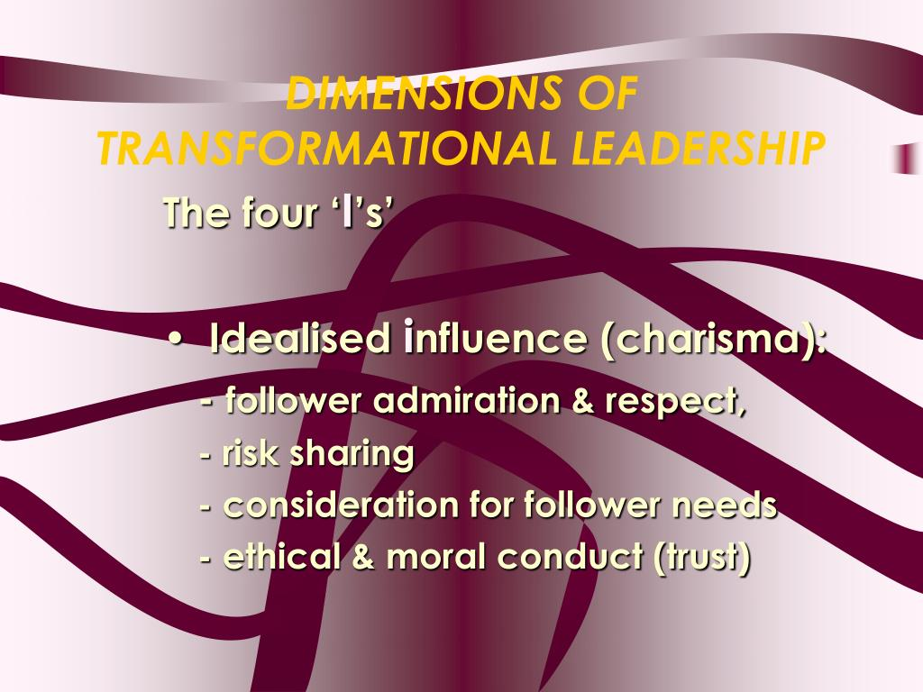 DIMENSIONS OF TRANSFORMATIONAL LEADERSHIP