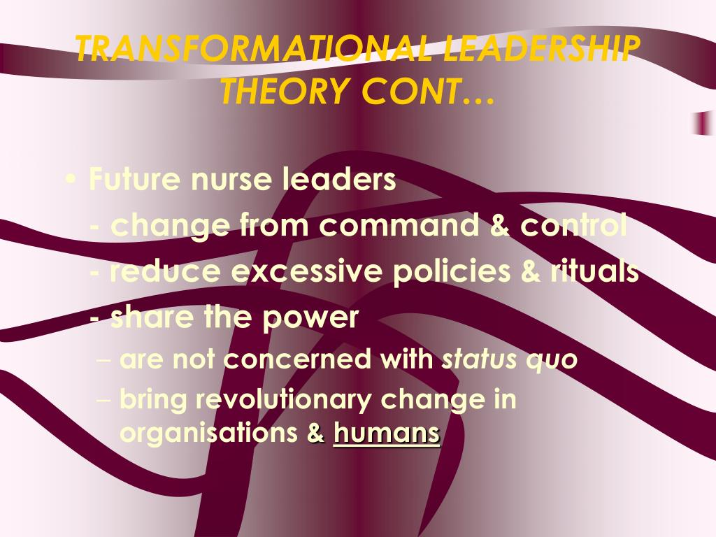TRANSFORMATIONAL LEADERSHIP THEORY CONT…
