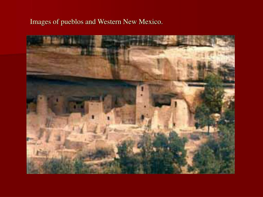 Images of pueblos and Western New Mexico.