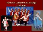 national costume as a stage costume