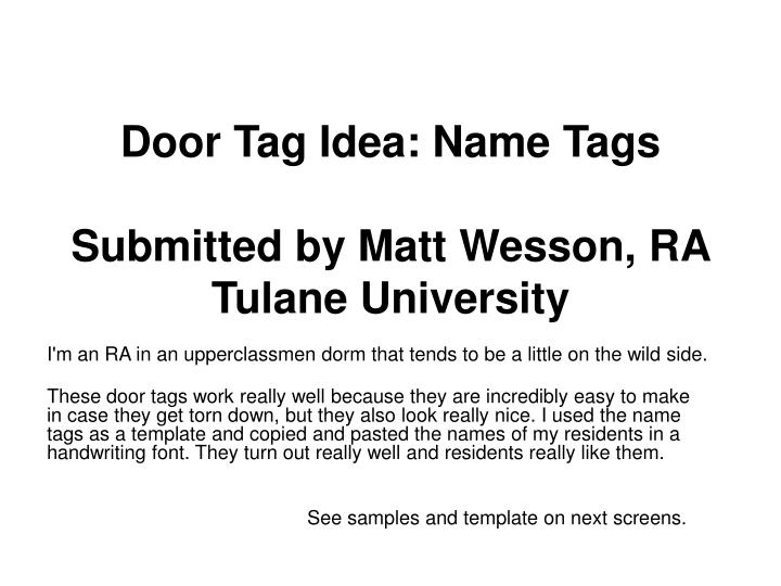 Ppt Door Tag Idea Name Tags Submitted By Matt Wesson Ra Tulane