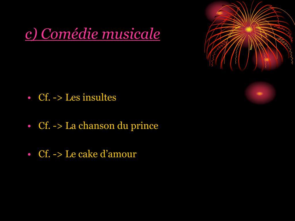 c) Comédie musicale