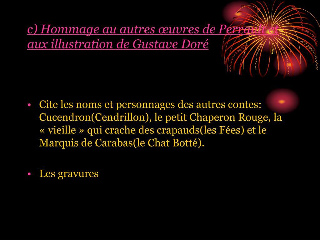 c) Hommage au autres œuvres de Perrault et aux illustration de Gustave Doré