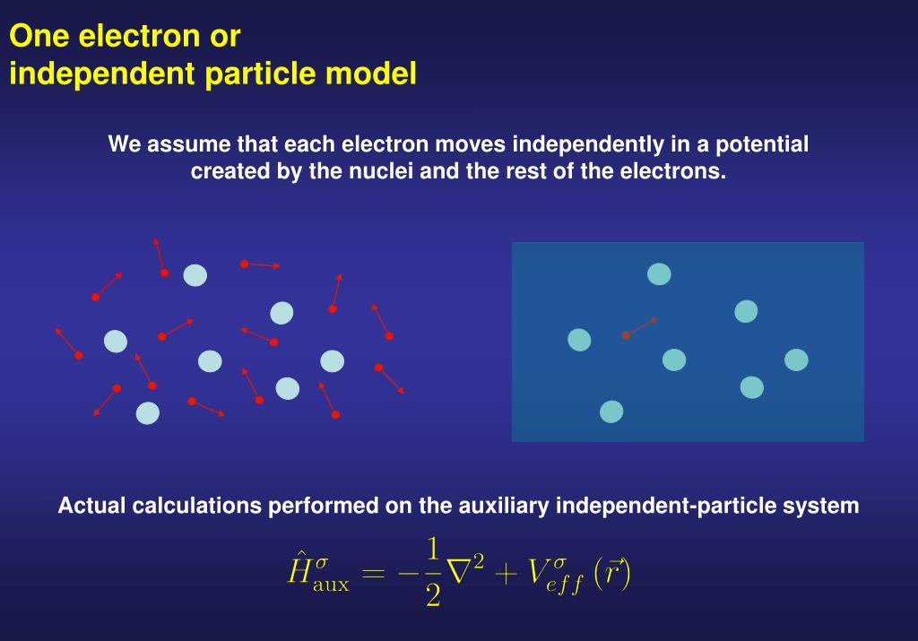 One electron or          independent particle model