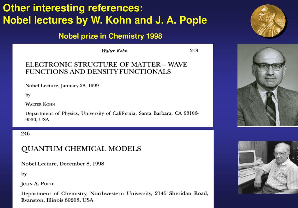 Other interesting references:                  Nobel lectures by W. Kohn and J. A. Pople