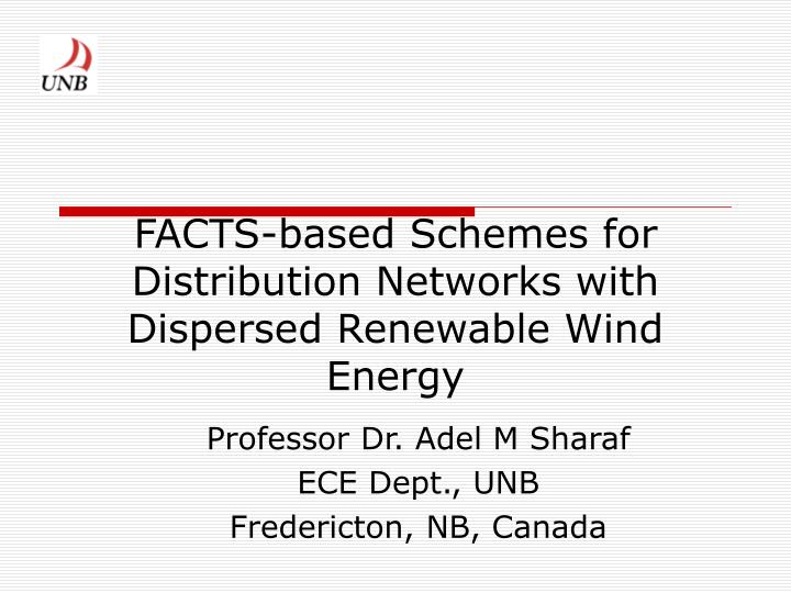 Facts based schemes for distribution networks with dispersed renewable wind energy