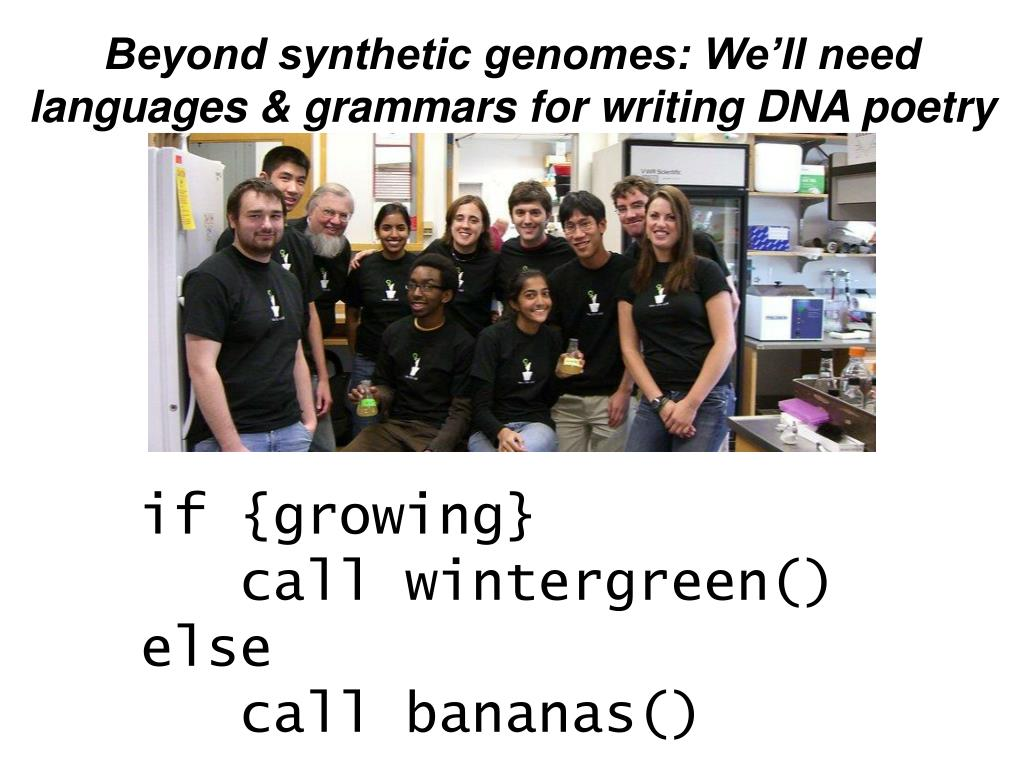 Beyond synthetic genomes: We'll need languages & grammars for writing DNA poetry