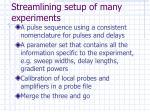 streamlining setup of many experiments