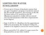 limited fee waiver scholarship