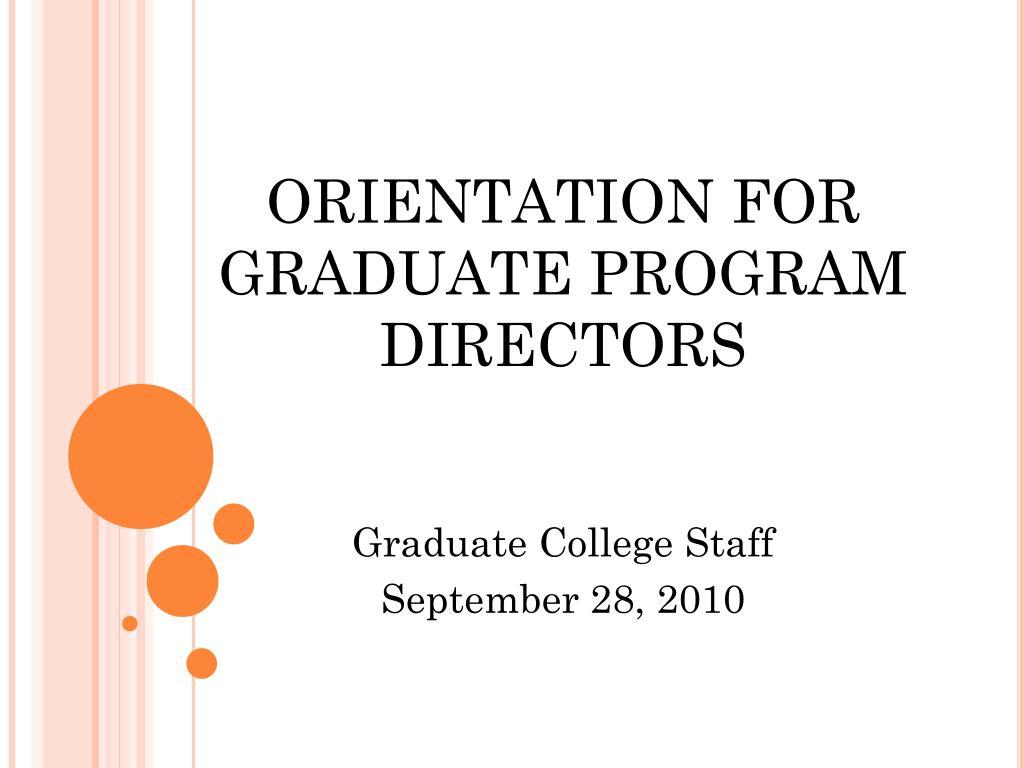 orientation for graduate program directors l.