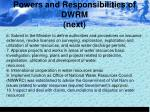 powers and responsibilities of dwrm next