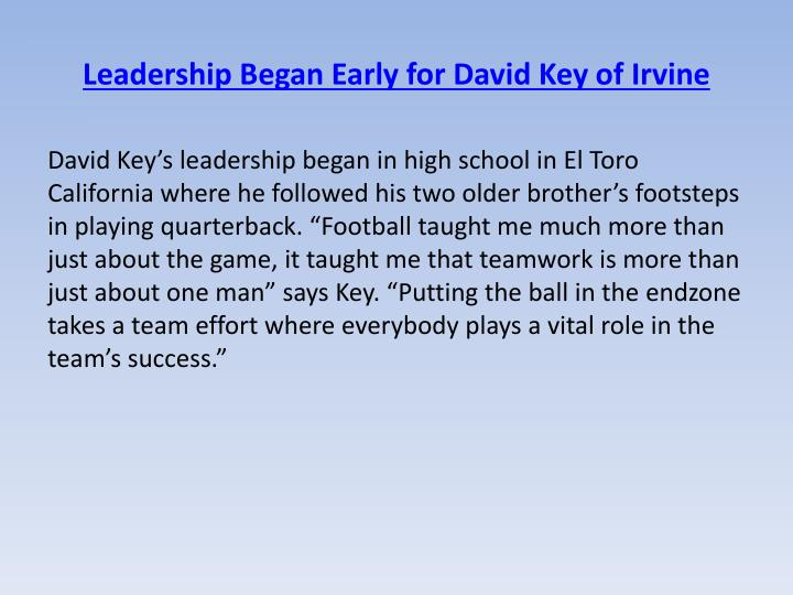 Leadership began early for david key of irvine