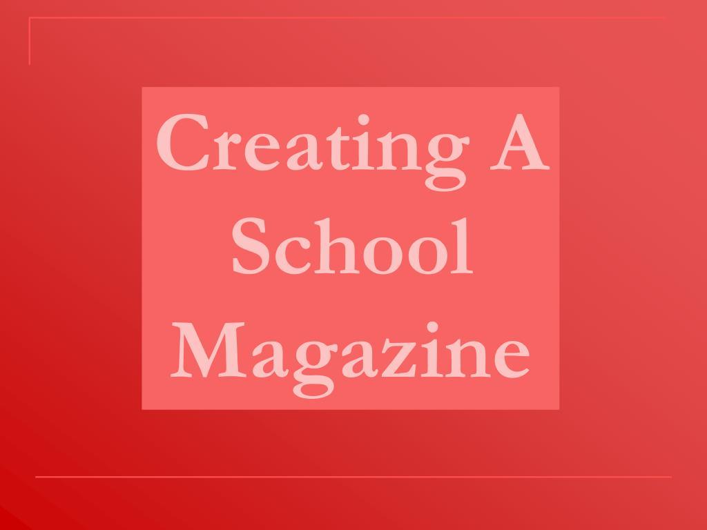 Creating A School Magazine