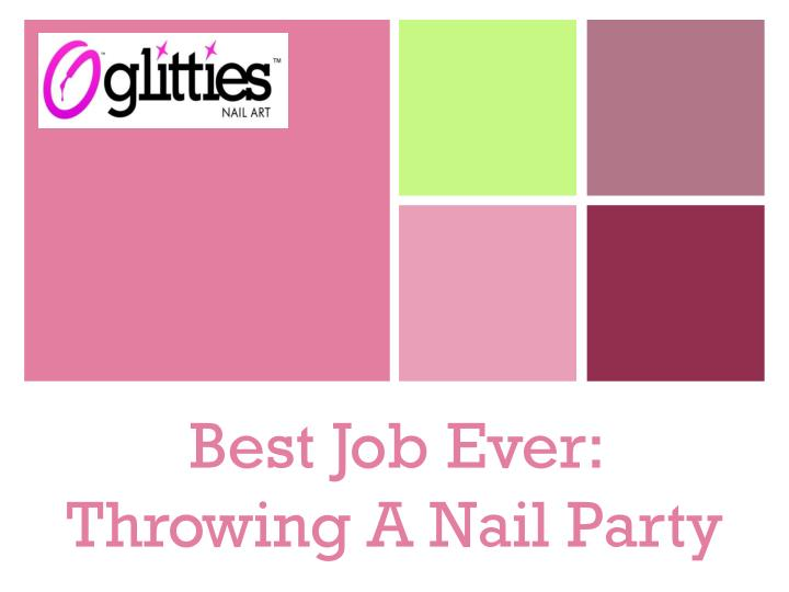 Best job ever throwing a nail party