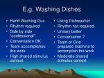e g washing dishes