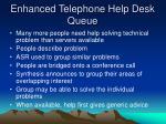 enhanced telephone help desk queue