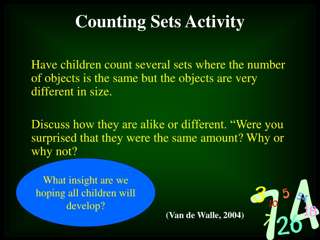 Have children count several sets where the number of objects is the same but the objects are very different in size.