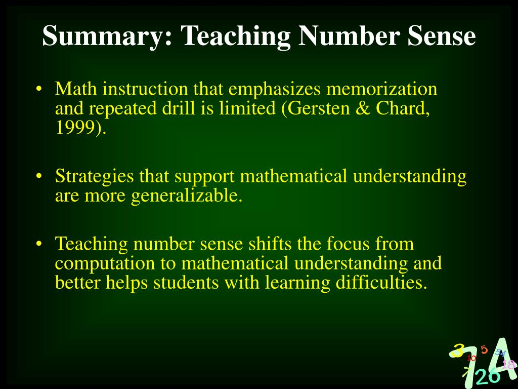 Math instruction that emphasizes memorization and repeated drill is limited (Gersten & Chard, 1999).