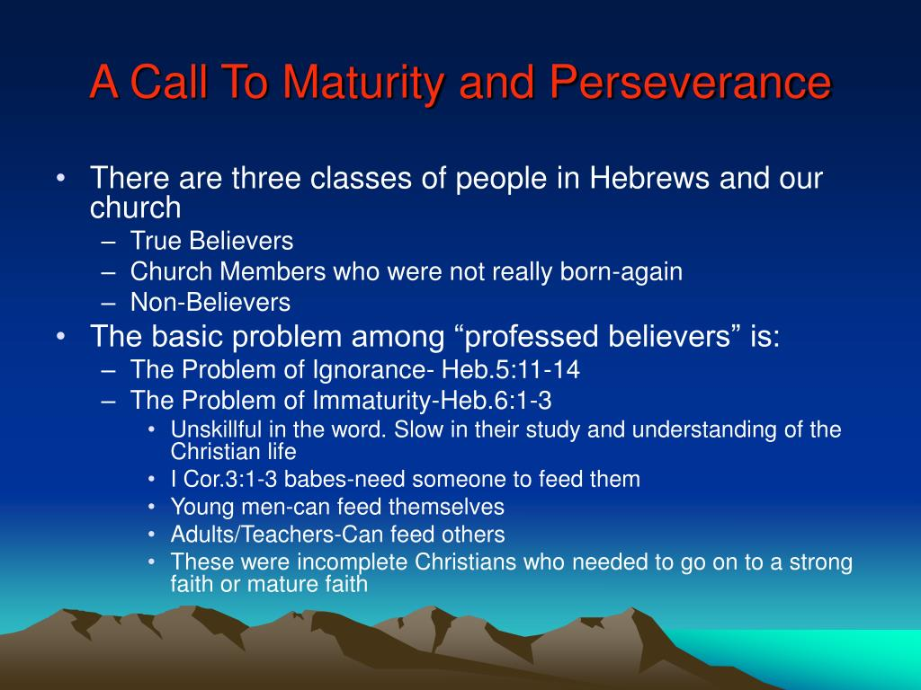 A Call To Maturity and Perseverance