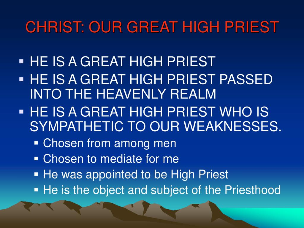 CHRIST: OUR GREAT HIGH PRIEST