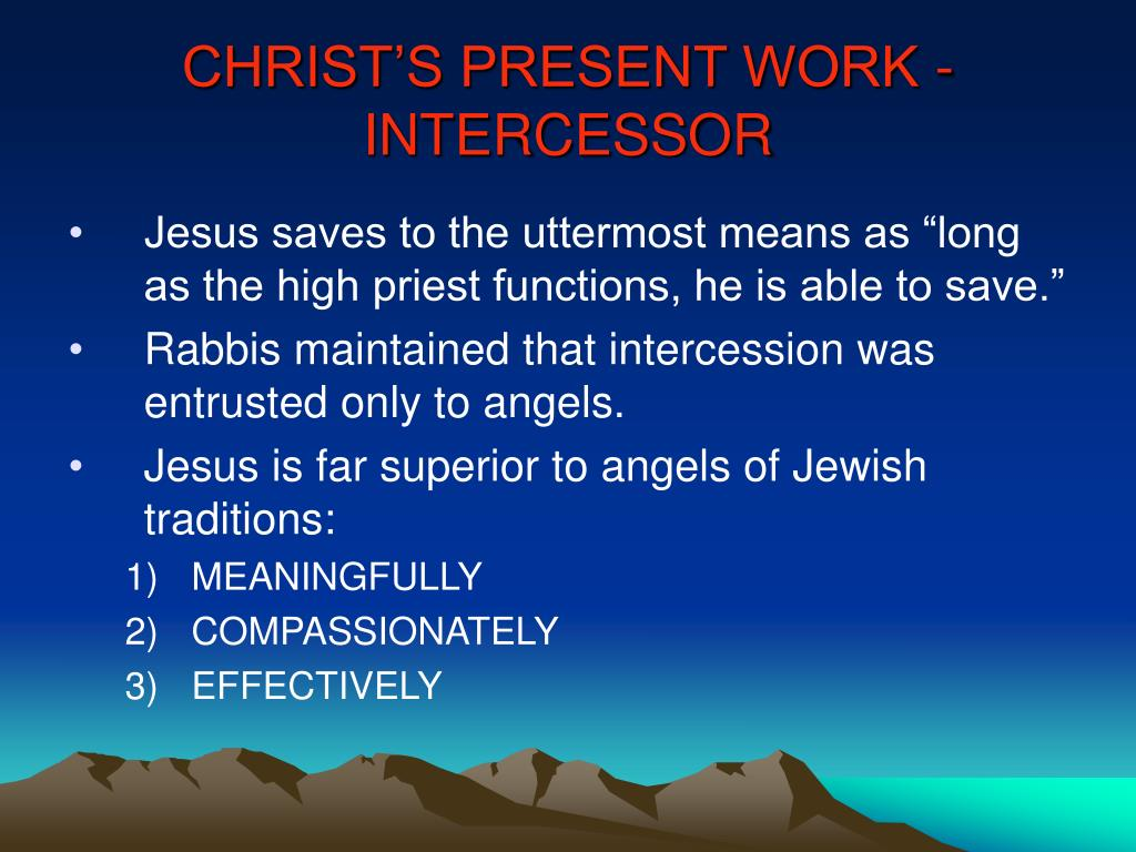 CHRIST'S PRESENT WORK -INTERCESSOR