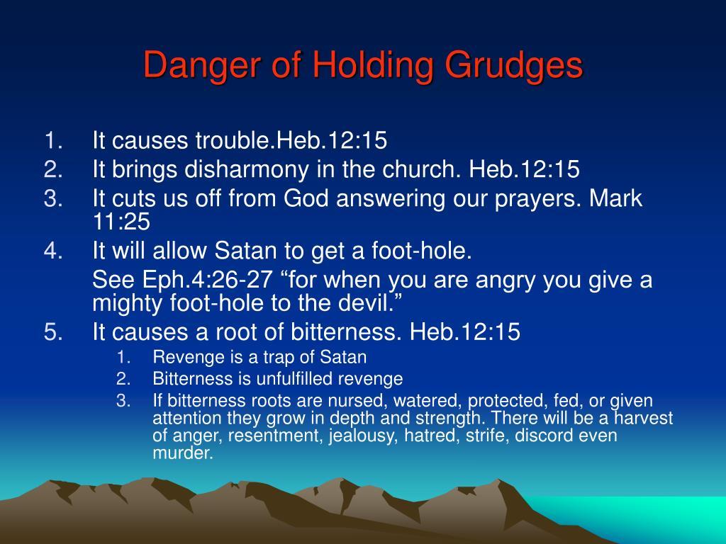 Danger of Holding Grudges