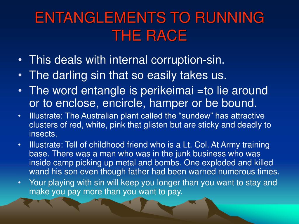 ENTANGLEMENTS TO RUNNING THE RACE