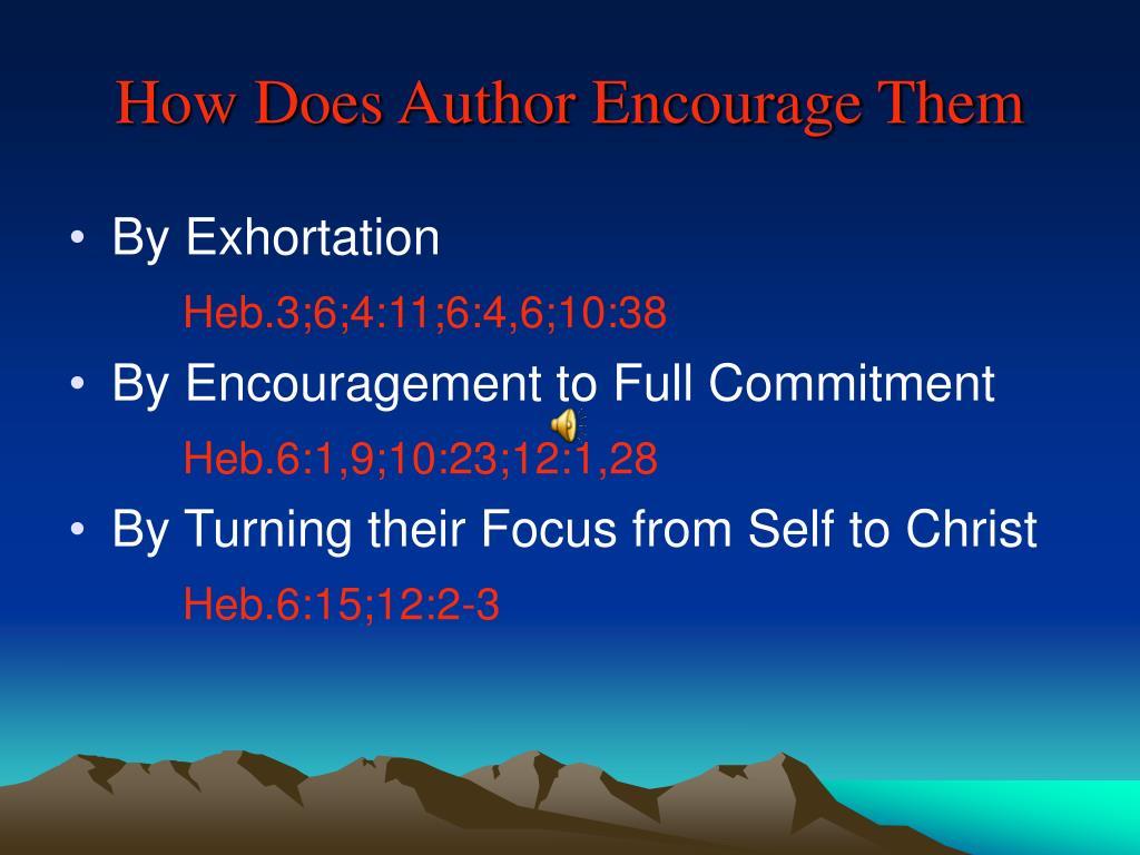 How Does Author Encourage Them