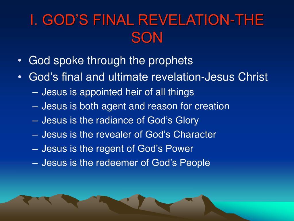 I. GOD'S FINAL REVELATION-THE SON