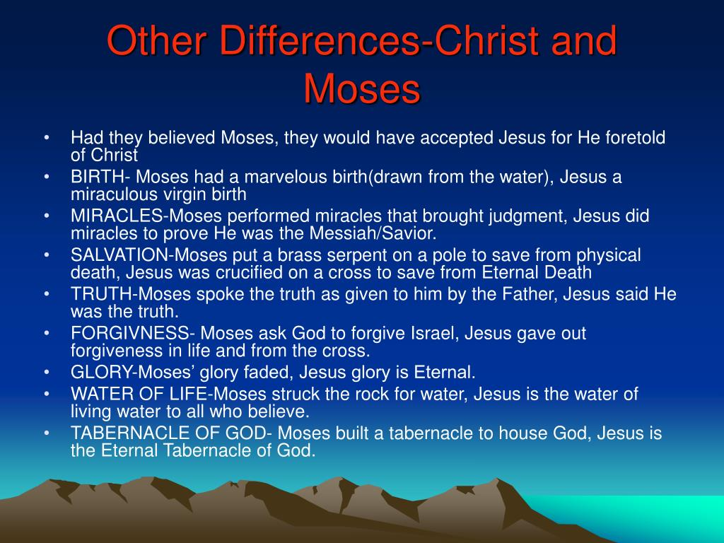 Other Differences-Christ and Moses