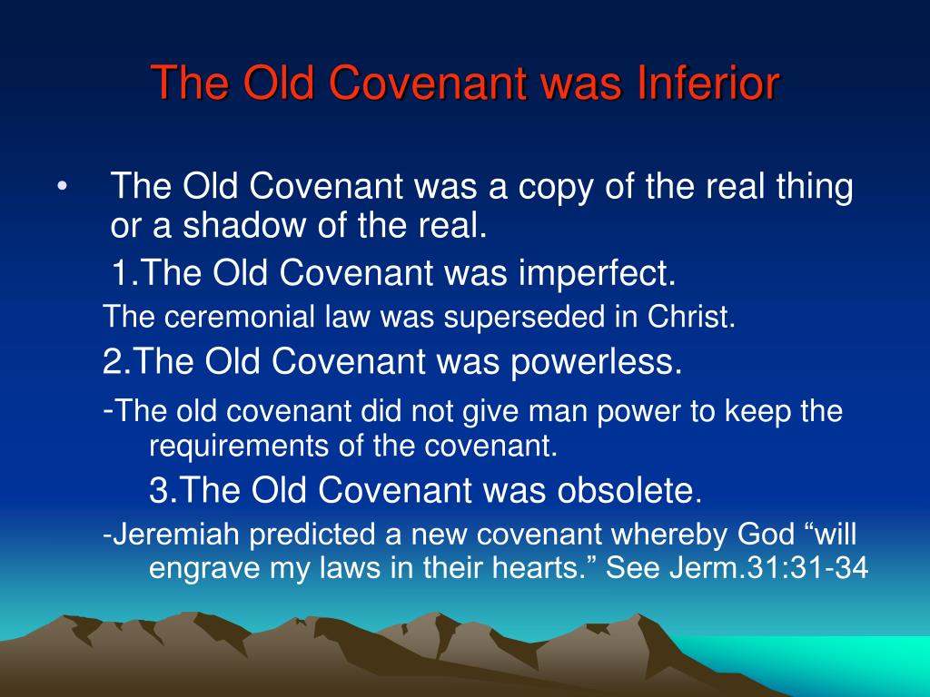 The Old Covenant was Inferior