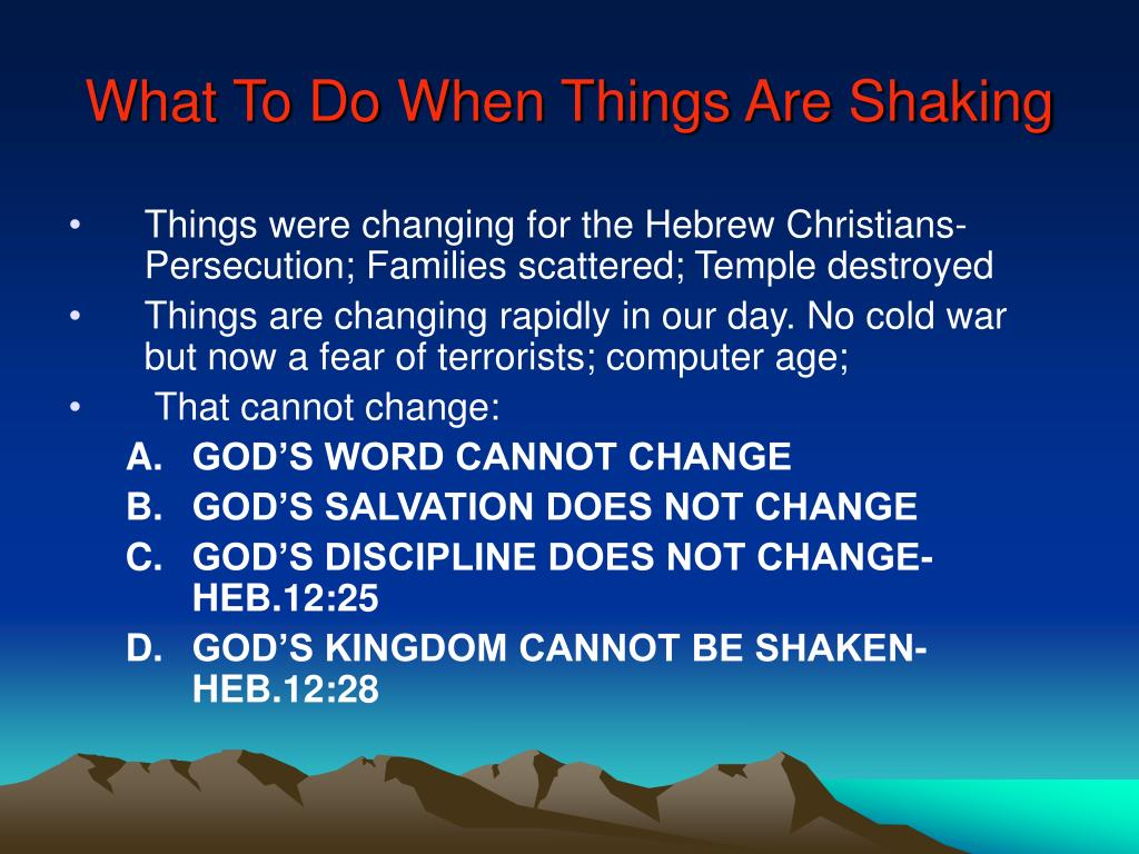 What To Do When Things Are Shaking