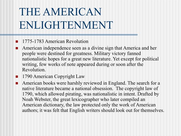 the age of enlightenment french american The age of enlightenment was an  this movement provided a framework for the american and french  though others term the previous era the age of.