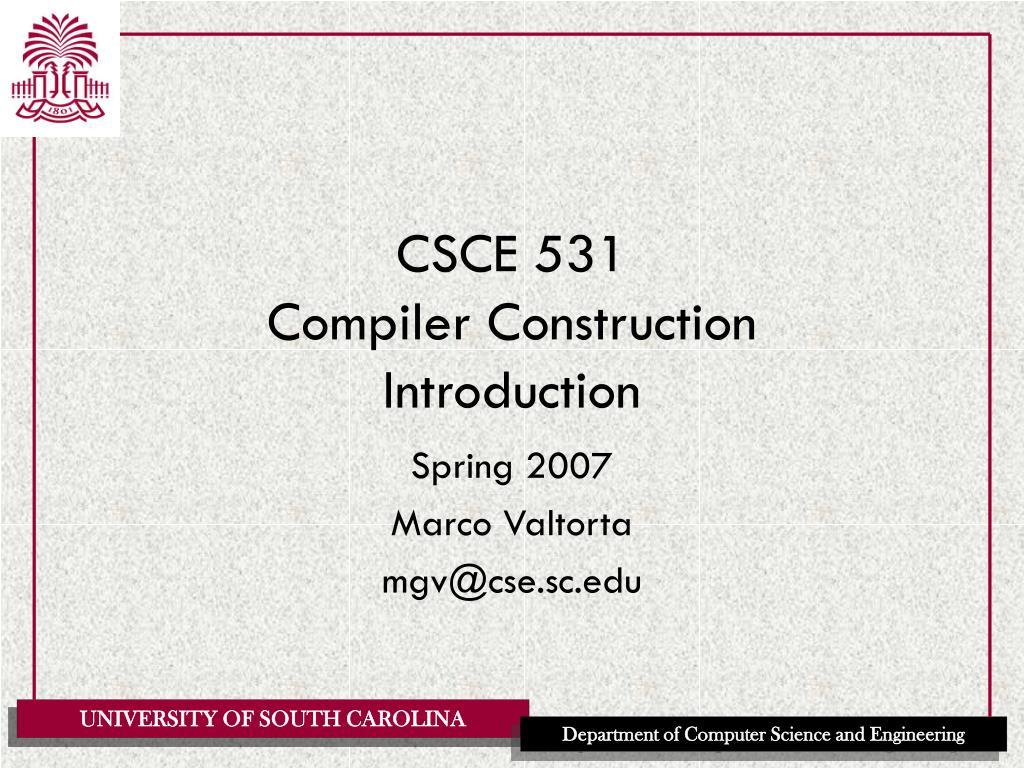 csce 531 compiler construction introduction l.