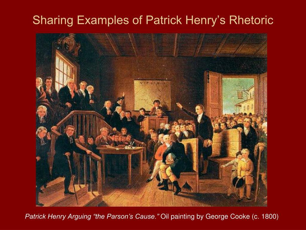 Sharing Examples of Patrick Henry's Rhetoric