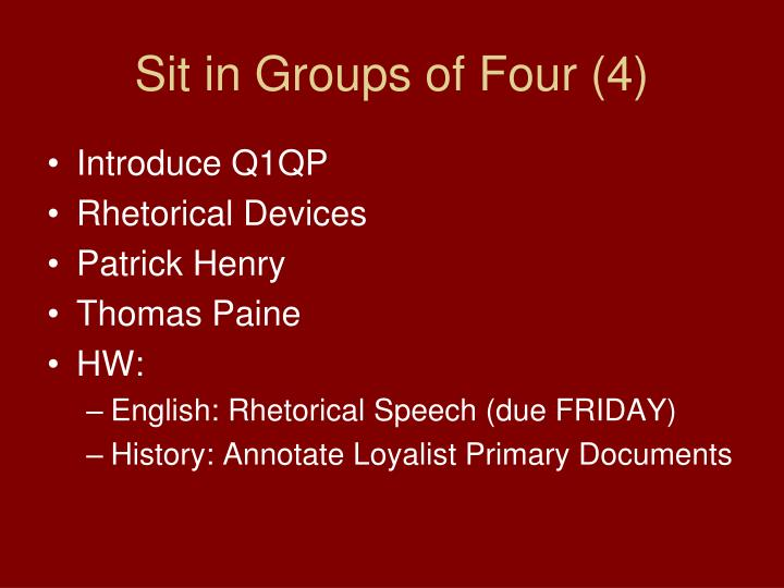 Sit in groups of four 4