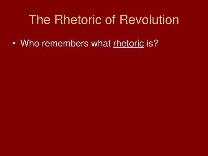 The rhetoric of revolution