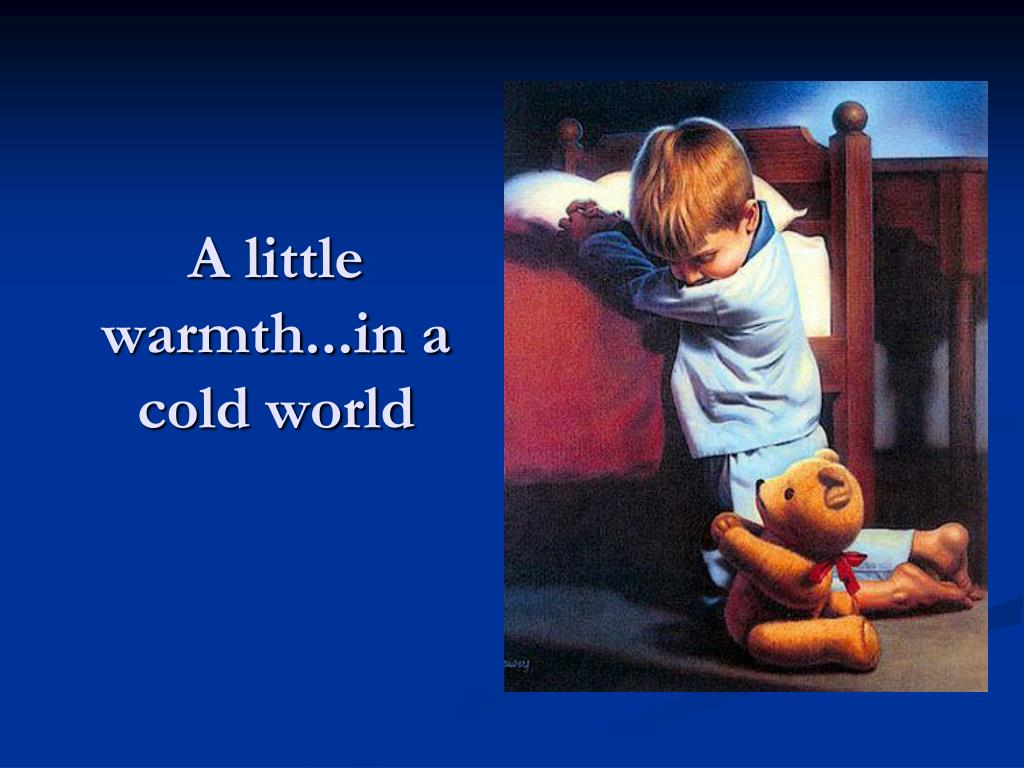 A little warmth...in a cold world