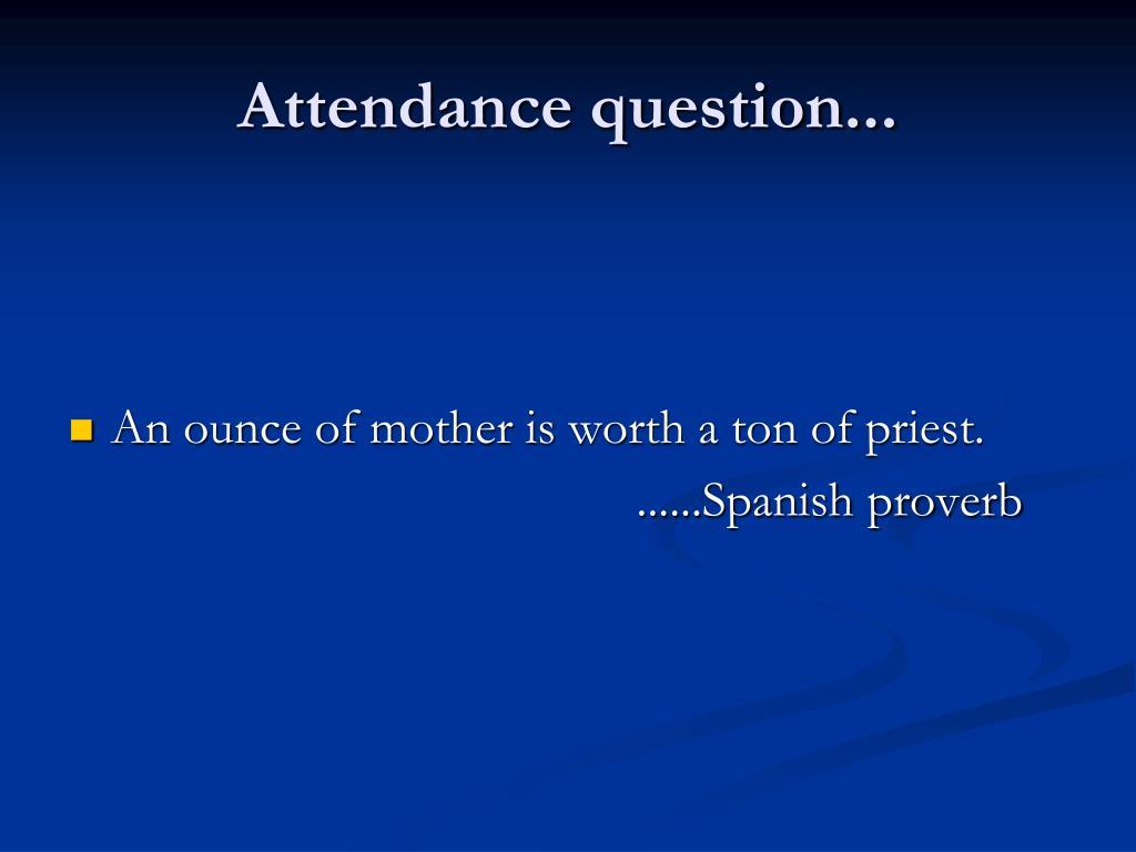 Attendance question...