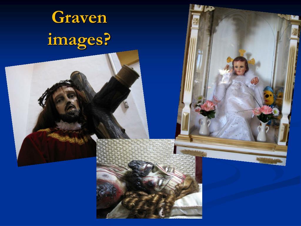 Graven images?