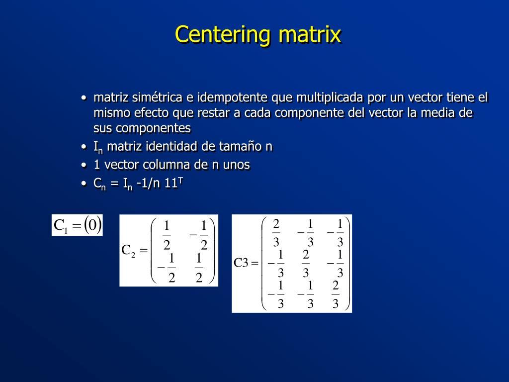 Centering matrix