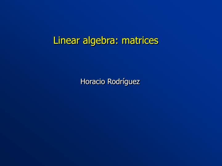 Linear algebra matrices