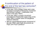a continuation of the pattern of the end of the last two centuries